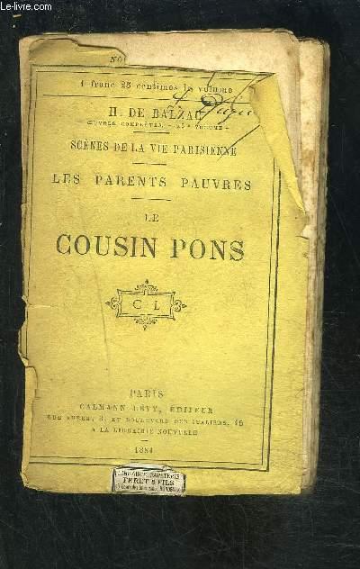 LES PARENTS PAUVRES- LE COUSIN PONS / SCENES DE LA VIE PARISIENNE- VENDU EN L ETAT