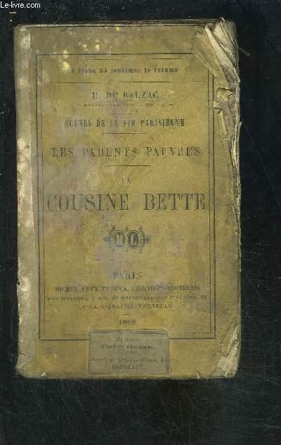 LES PARENTS PAUVRES- LA COUSINE BETTE- SCENES DE LA VIE PARISIENNE
