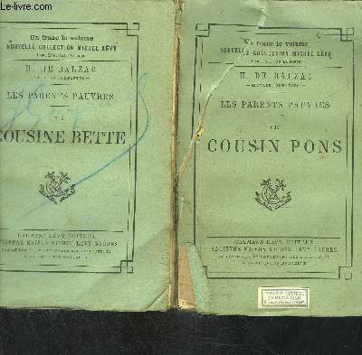 LES PARENTS PAUVRES- 2 TOMES EN 2 VOLUMES- LE COUSIN PONS + LA COUSINE BETTE / SCENES DE LA VIE PARISIENNE