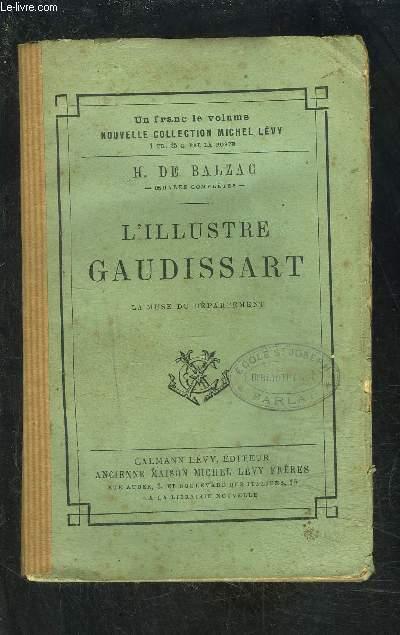 LES PARISIENS EN PROVINCE- L ILLUSTRE GAUDISSART- LA MUSE DE DEPARTEMENT/ SCENES DE LA VIE DE PROVINCE