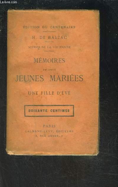 MEMOIRES DE DEUX JEUNES MARIEES- UNE FILLE D EVE- SCENES DE LA VIE PRIVEE- EDITION DU CENTENAIRE