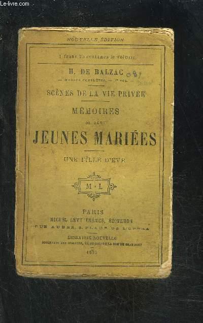 MEMOIRES DE DEUX JEUNES MARIEES- UNE FILLE D EVE- SCENES DE LA VIE PRIVEE