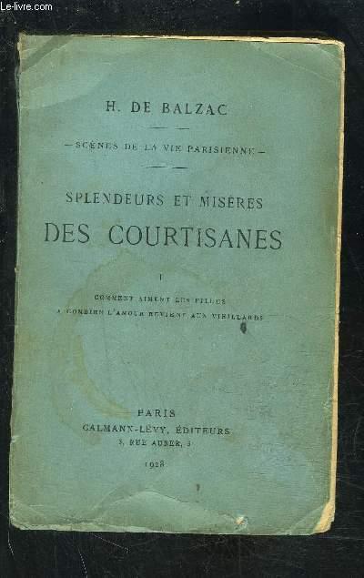 SPLENDEURS ET MISERES DES COURTISANES 1- COMMENT AIMENT LES FILLES- A COMBIEN L AMOUR REVIENT AUX VIEILLARDS/ scènes de la vie parisienne