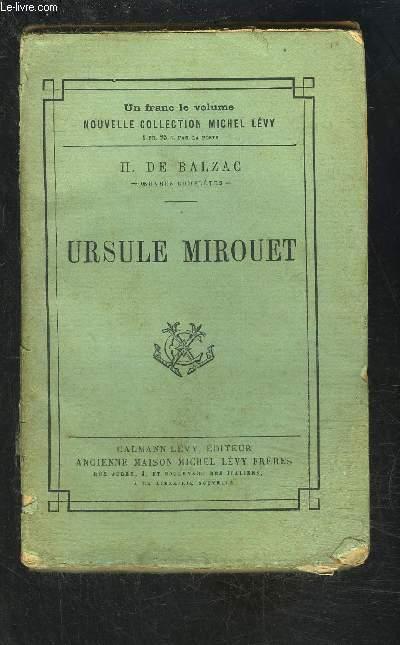 URSULE MIROUET/ Scènes de la vie de province- VENDU EN L ETAT