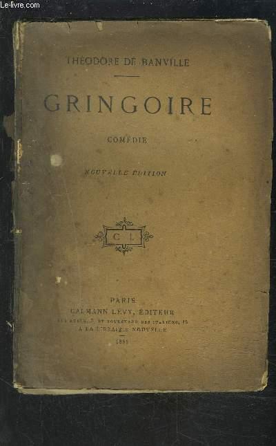 GRINGOIRE- COMEDIE