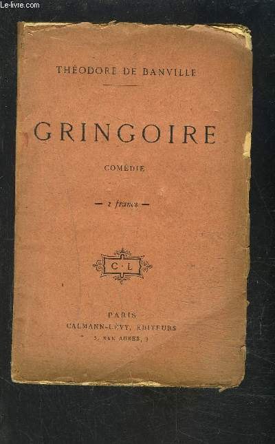 GRINGOIRE- COMEDIE EN 1 ACTE EN PROSE