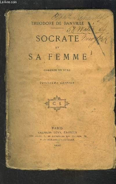SOCRATE ET SA FEMME- COMEDIE en vers / 3e édition