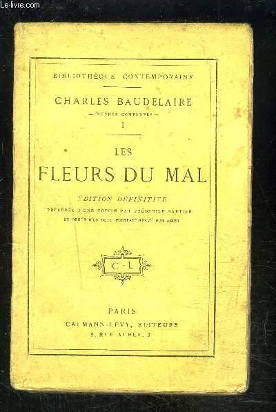 LES FLEURS DU MAL- précédée d'une notice par Théophile Gautier- TOME 1- Bibliothèque contemporaine