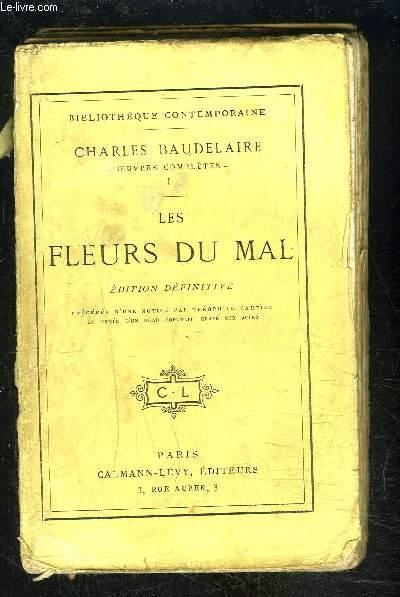 LES FLEURS DU MAL- précédée d'une notice par Théophile Gautier- TOME 1- Bibliothèque contemporaine- VENDU EN L ETAT