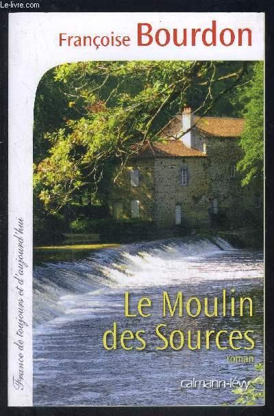 LE MOULIN DES SOURCES- FRANCE DE TOUJOURS ET D AUJOUR HUI