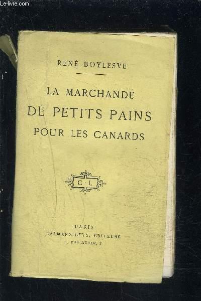LA MARCHANDE DE PETITS PAINS POUR LES CANARDS