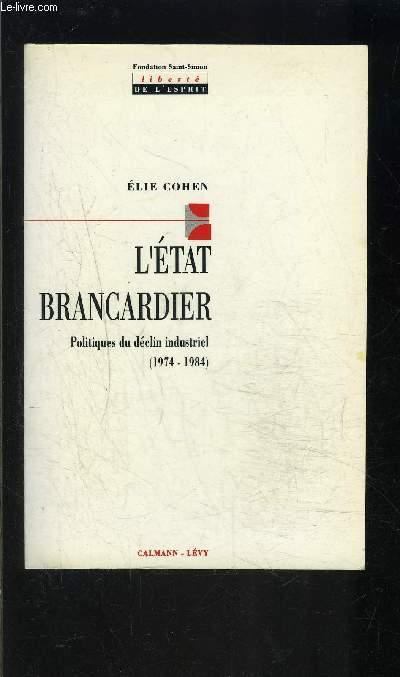 L ETAT BRANCARDIER- POLITIQUES DU DECLIN INDUSTRIEL- 1974- 1984