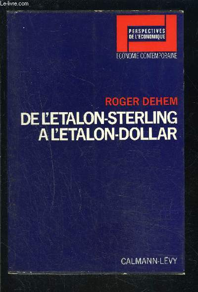 DE L ETALON STERLING A L ETALON DOLLAR- Perspectives de l'économie, Economie Contemporaine