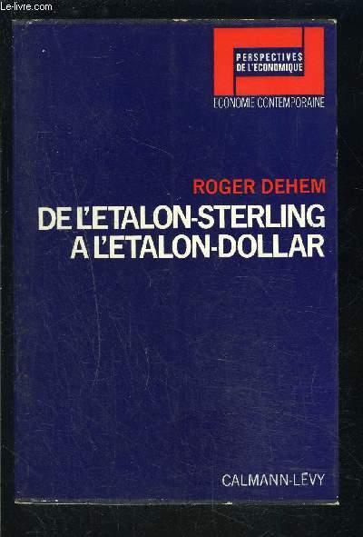 DE L ETALON STERLING A L ETALON DOLLAR- Perspectives de l'économie, Economie Contemporaine