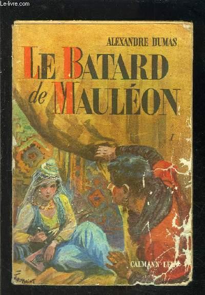 LE BATARD DE MAULEON- 1 SEUL TOME: TOME 1