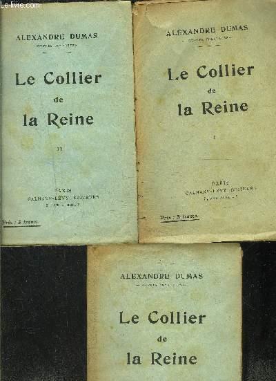 LE COLLIER DE LA REINE- 3 TOMES EN 3 VOLUMES