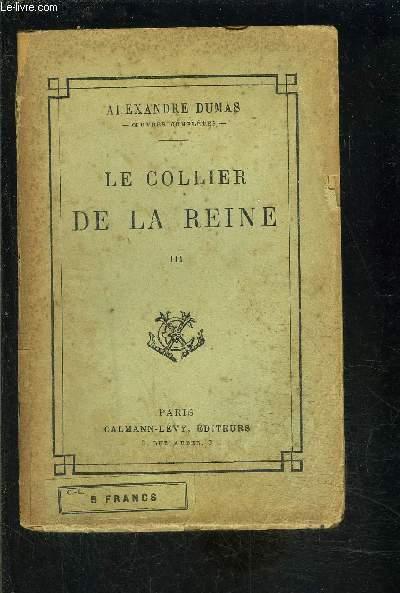 LE COLLIER DE LA REINE- TOME 3- 1 seul volume
