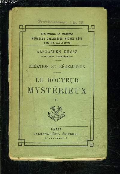 CREATION ET REDEMPTION- LE DOCTEUR MYSTERIEUX II