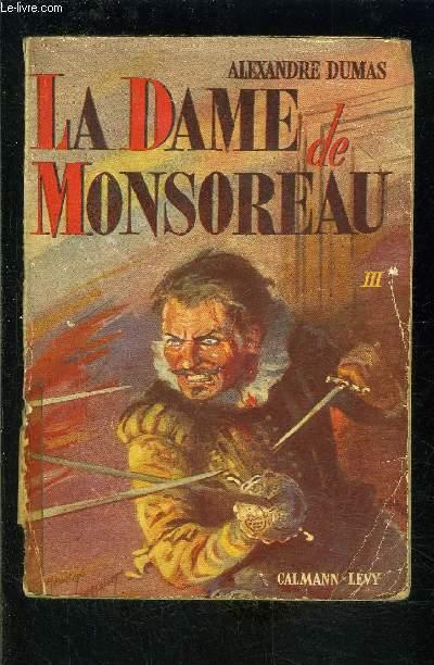 LA DAME DE MONSOREAU- TOME 3- vendu seul- VENDU EN L ETAT