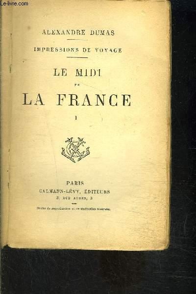 IMPRESSIONS DE VOYAGE- LE MIDI DE LA FRANCE- TOME 1 vendu seul