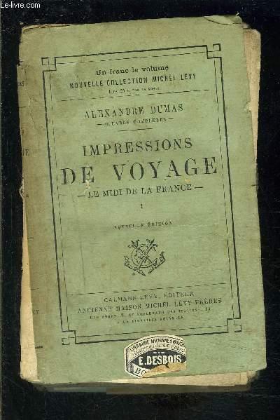 IMPRESSIONS DE VOYAGE- LE MIDI DE LA FRANCE- TOME 1- vendu seul- VENDU EN L ETAT