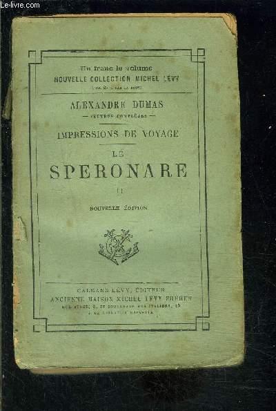 IMPRESSIONS DE VOYAGE- LE SPERONARE- TOME 2- vendu seul- VENDU EN L ETAT