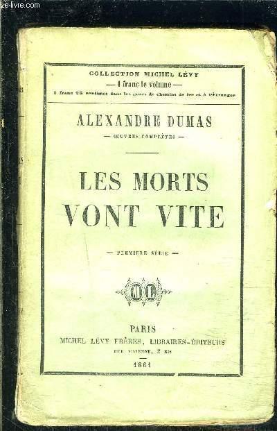 LES MORTS VONT VITE- 1ère série