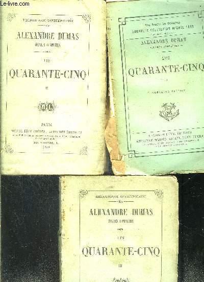 LES QUARANTE CINQ- 3 TOMES EN 3 VOLUMES