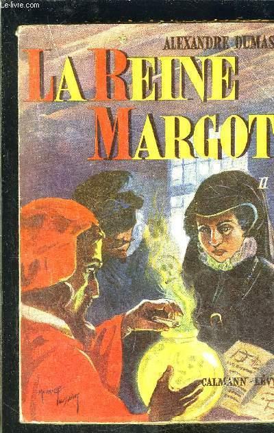 LA REINE MARGOT- TOME 2- vendu seul