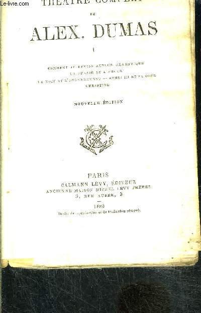 THEATRE COMPLET- TOME 1 vendu seul- Comment je devins auteur dramatique- La chasse et l'amour- La noce et l'enterrement- Henri III et sa cour- Christine- VENDU EN L ETAT