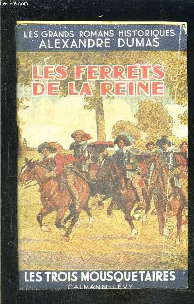 LES FERRETS DE LA REINE/ LES TROIS MOUSQUETAIRES