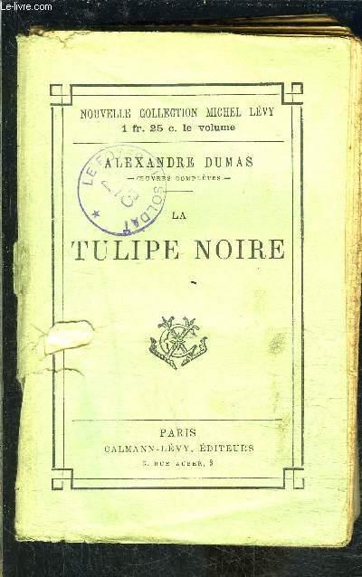 LA TULIPE NOIRE- VENDU EN L ETAT