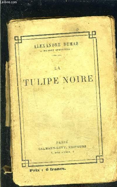 LA TULIPE NOIRE- INCOMPLET- VENDU EN L ETAT