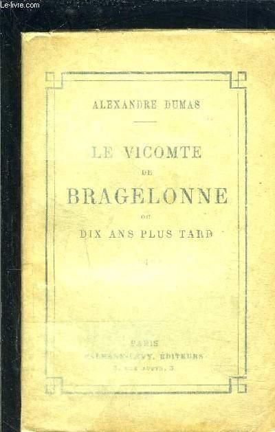 LE VICOMTE DE BRAGELONNE OU DIX ANS PLUS TARD- 6 TOMES EN 6 VOLUMES- complément des TROIS MOUSQUETAIRES ET DE VINGT ANS APRES- TOMES 1- 2- 3- 4- 5 ET 6