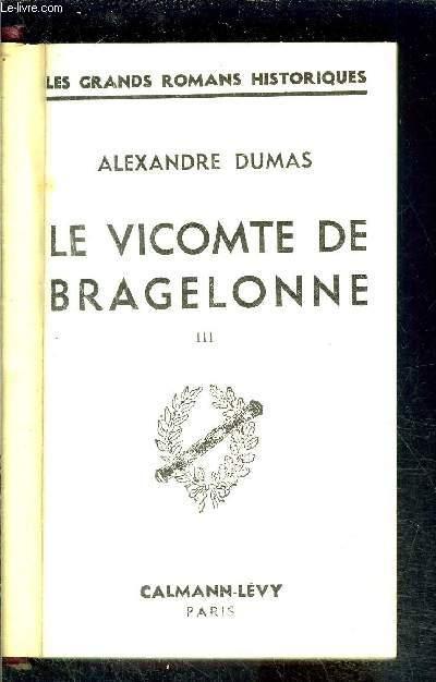 LE VICOMTE DE BRAGELONNE- TOME 3- vendu seul- L ENIGMATIQUE PRISONNIER
