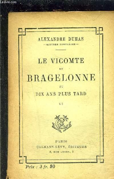 LE VICOMTE DE BRAGELONNE- TOME 6- vendu seul