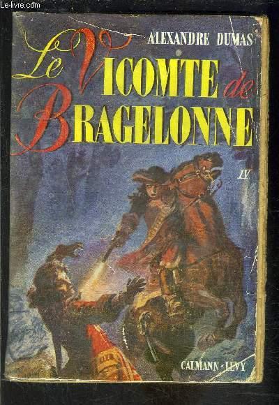 LE VICOMTE DE BRAGELONNE- TOME 4- vendu seul