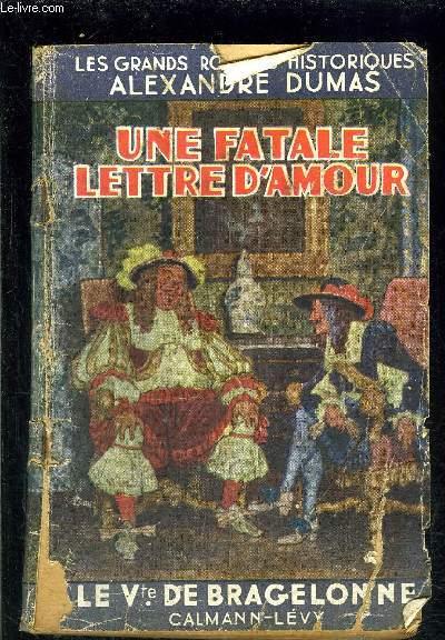 UNE FATALE LETTRE D AMOUR- LE Vte DE BRAGELONNE