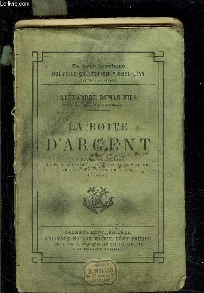 LA BOITE D ARGENT- Un paquet de lettres- Le prix de pigeon- Le rendu de la piroche- Ce que l'on voit tous les jours- Césarine