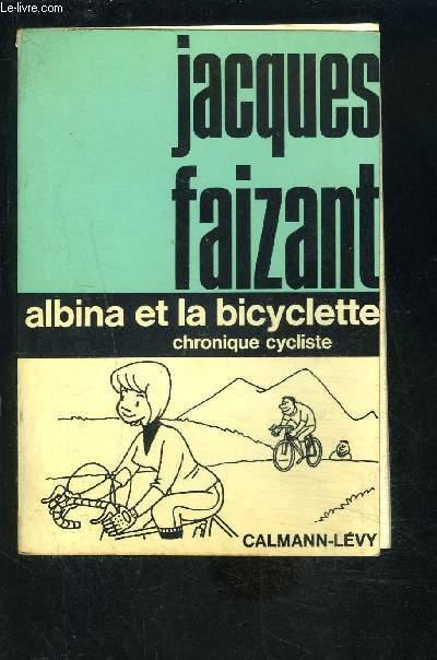 ALBINA ET LA BICYCLETTE- CHRONIQUE CYCLISTE