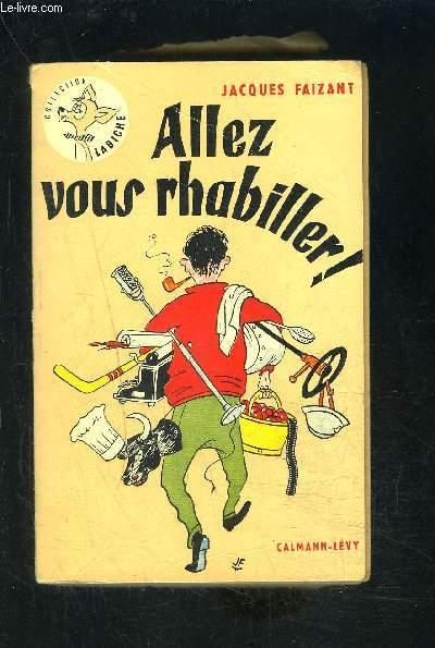 ALLEZ VOUS RHABILLER!