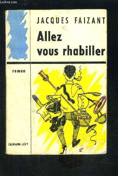 ALLEZ VOUS RHABILLER