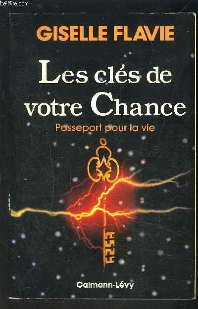 LES CLES DE VOTRE CHANCE- PASSEPORT POUR LA VIE