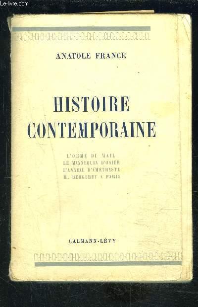 HISTOIRE CONTEMPORAINE- L ORME DU MAIL- LE MANNEQUIN D OSIER- L ANNEAU D AMETHYSTE- M. BERGERET A PARIS