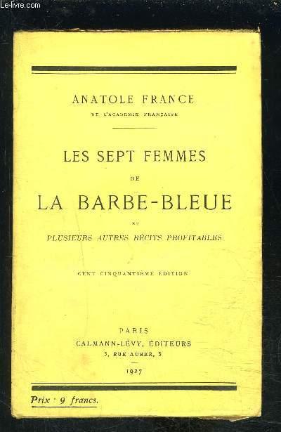 LES SEPT FEMMES DE LA BARBE BLEUE et autres contes merveilleux (et plusieurs autres récits profitables)