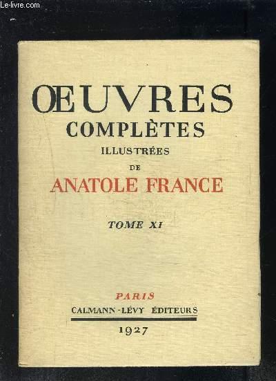 OEUVRES COMPLETES ILLUSTREES DE ANATOLE FRANCE- TOME 11 - vendu seul - Histoire contemporaine: L ORME DU MAIL- LE MANNEQUIN D OSIER