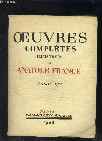 OEUVRES COMPLETES ILLUSTREES DE ANATOLE FRANCE- TOME 14 - vendu seul - CRAINQUEBILLE- CRAINQUEBILLE (COMEDIE)- LE MANNEQUIN D OSIER (COMEDIE)- AU PETIT BONHEUR (COMEDIE)