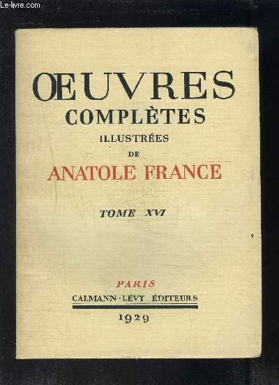 OEUVRES COMPLETES ILLUSTREES DE ANATOLE FRANCE- TOME 16 - vendu seul - VIE DE JEANNE D ARC 2ème partie
