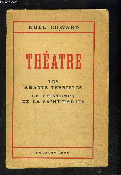 THEATRE- LES AMANTS TERRIBLES- LE PRINTEMPS DE LA SAINT MARTIN