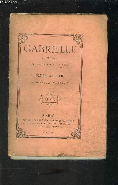 GABRIELLE- COMEDIE EN CINQ ACTES ET EN VERS- VENDU EN L ETAT